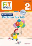 Tessloff FiT FÜR DIE SCHULE: Das kann ich! Rechnen bis 100. 2. Klasse, Taschenbuch, 48 Seiten, ab 7 Jahren